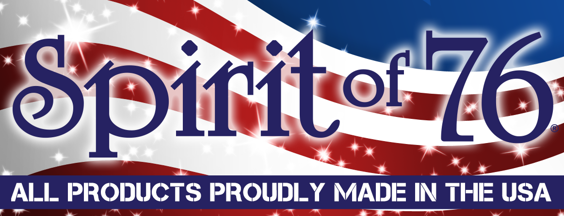 Spirit of 76—Products 100% Made in the USA